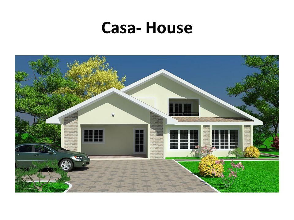 Casa- House