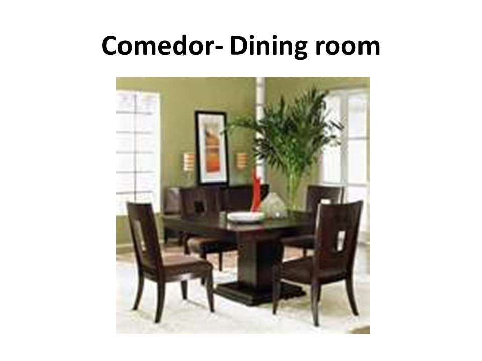 Comedor- Dining room