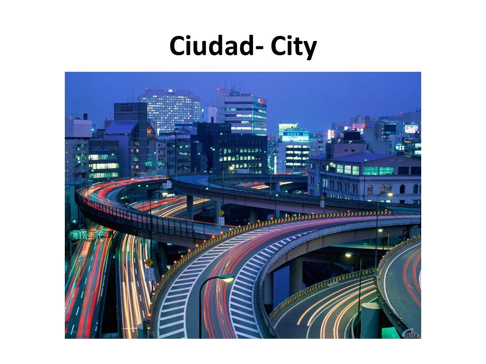 Ciudad- City