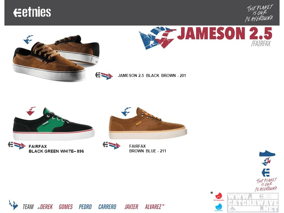 FAIRFAX BLACK GREEN WHITE– 896 JAMESON 2.5 BLACK BROWN - 201 FAIRFAX BROWN BLUE - 211