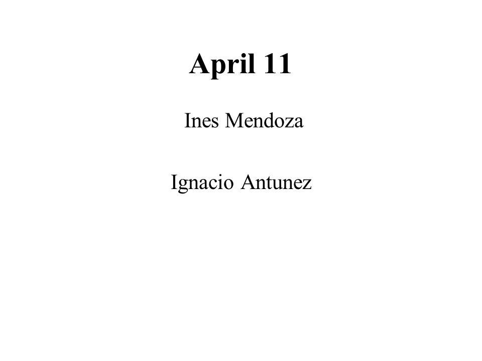 April 11 Ines Mendoza Ignacio Antunez