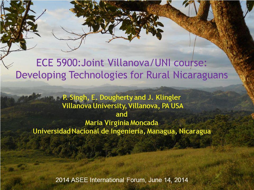 ECE 5900:Joint Villanova/UNI course: Developing Technologies for Rural Nicaraguans P. Singh, E. Dougherty and J. Klingler Villanova University, Villan
