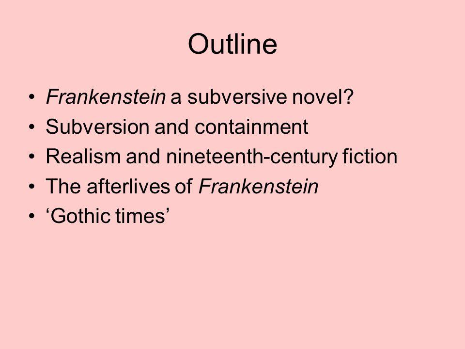 Outline Frankenstein a subversive novel.