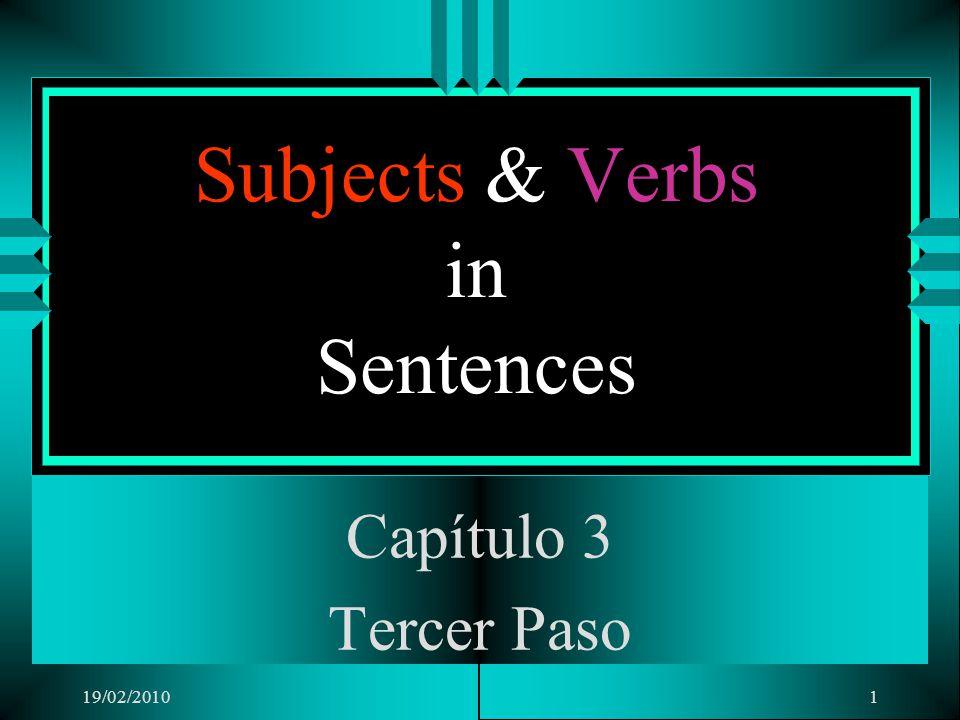 19/02/20101 Subjects & Verbs in Sentences Capítulo 3 Tercer Paso