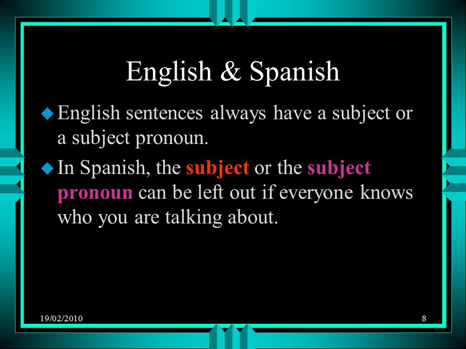 19/02/201019 Subject Pronouns u The following people have asked you how you are: ¿Cómo estás.