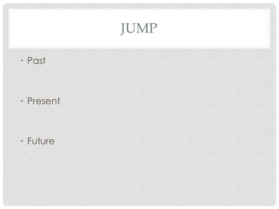 JUMP Past Present Future