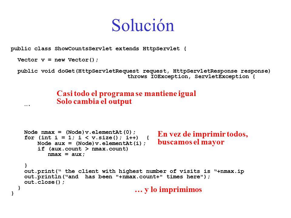 Solución public class ShowCountsServlet extends HttpServlet { Vector v = new Vector(); public void doGet(HttpServletRequest request, HttpServletResponse response) throws IOException, ServletException { ….