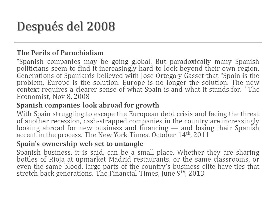 Después del 2008 The Perils of Parochialism Spanish companies may be going global.