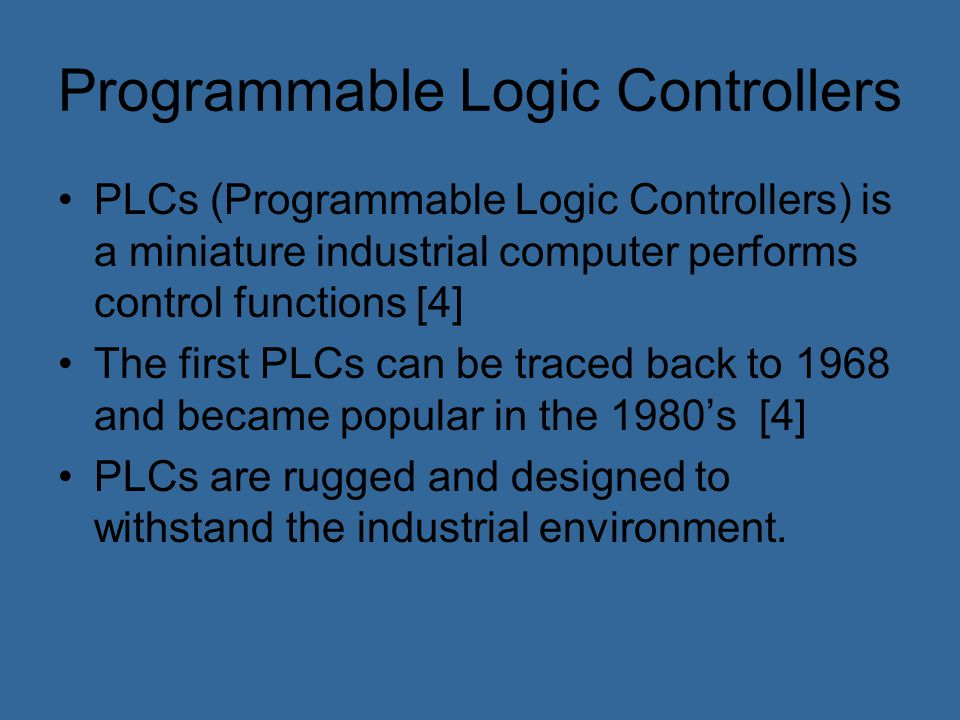 Components of a PLC Inputs CPU Memory Outputs Inputs Outputs CPUMemory