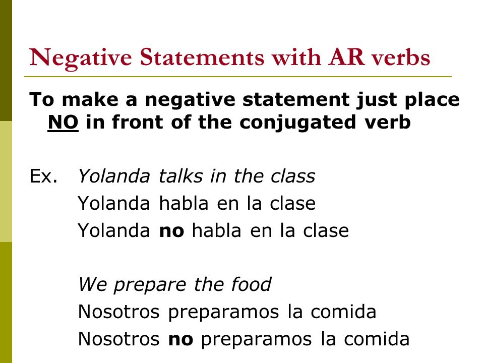 -ar verbs  Estudiar (to study)  Hablar (to talk)  Cocinar (to cook)  Comprar (to buy)  Bailar (to dance)  Escuchar (to listen)  Nadar (to swim)  Mirar (to look)  Llorar (to cry)  Ganar (to win)  Invitar (to invite)