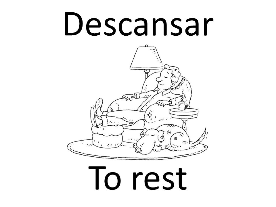 Descansar To rest