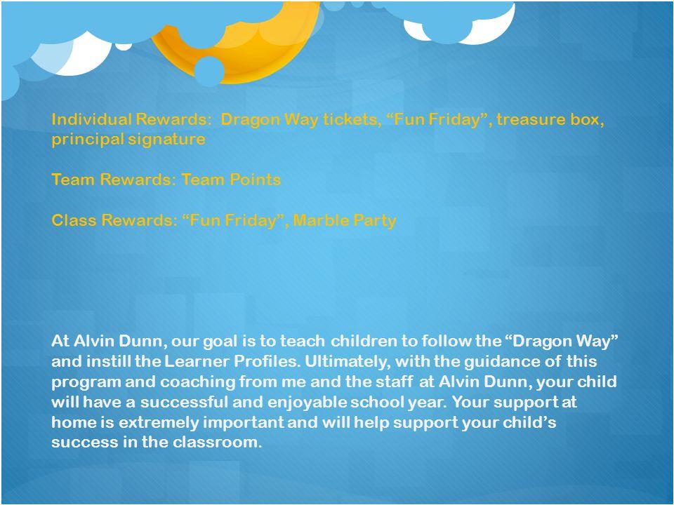 """Individual Rewards: Dragon Way tickets, """"Fun Friday"""", treasure box, principal signature Team Rewards: Team Points Class Rewards: """"Fun Friday"""", Marble"""