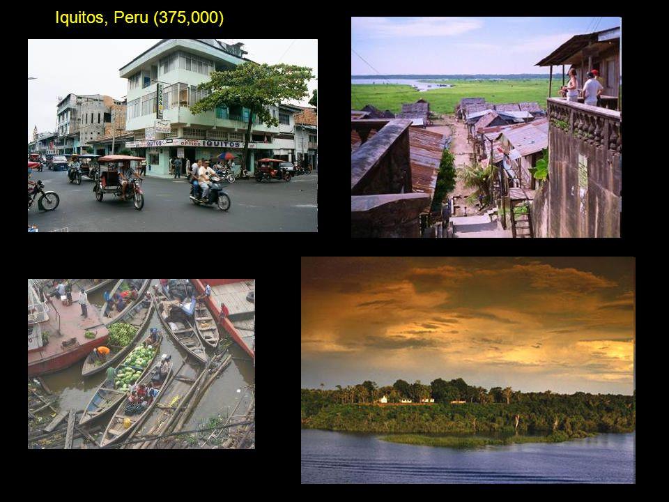 Iquitos, Peru (375,000)