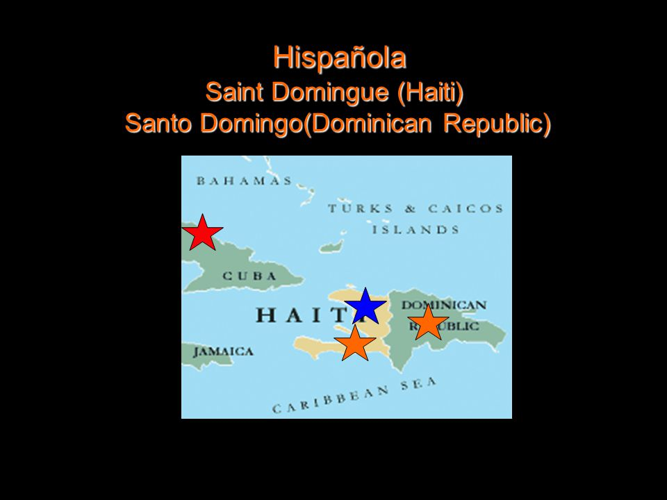 Louise Pagden 2007/2008 Hispañola Saint Domingue (Haiti) Santo Domingo(Dominican Republic) Hispañola Saint Domingue (Haiti) Santo Domingo(Dominican Republic)