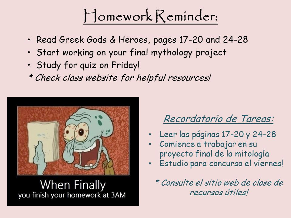 Homework Reminder: Read Greek Gods & Heroes, pages 17-20 and 24-28 Start working on your final mythology project Study for quiz on Friday.