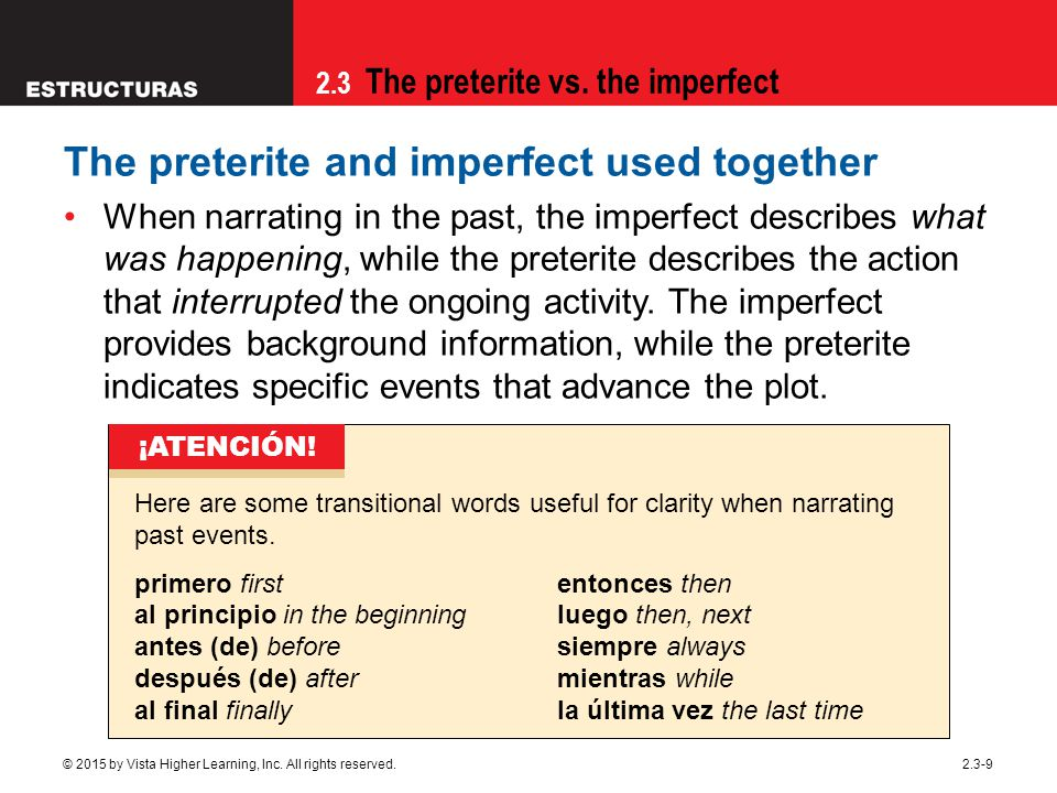 2.3 The preterite vs.the imperfect © 2015 by Vista Higher Learning, Inc.