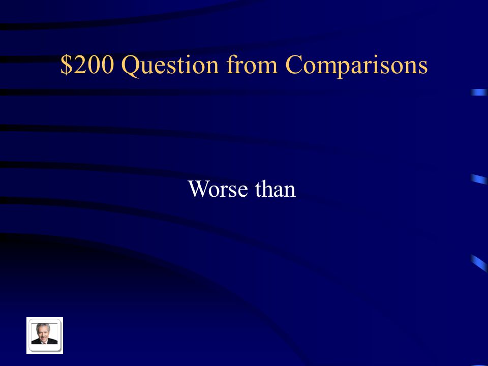 $100 Answer from Comparisons Better than