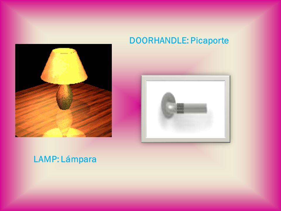 LAMP: Lámpara DOORHANDLE: Picaporte