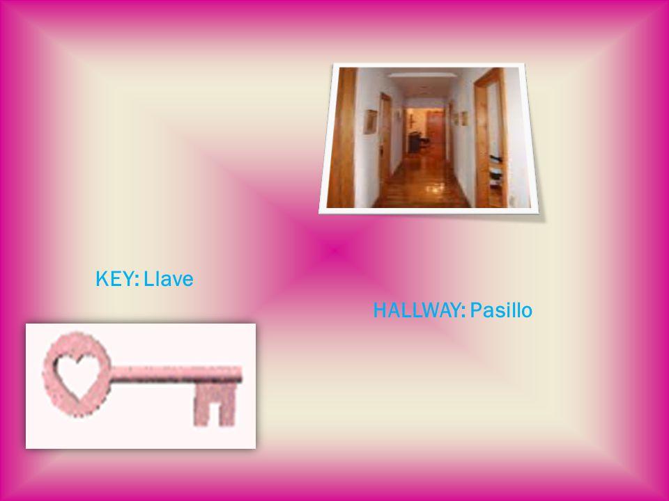 KEY: Llave HALLWAY: Pasillo