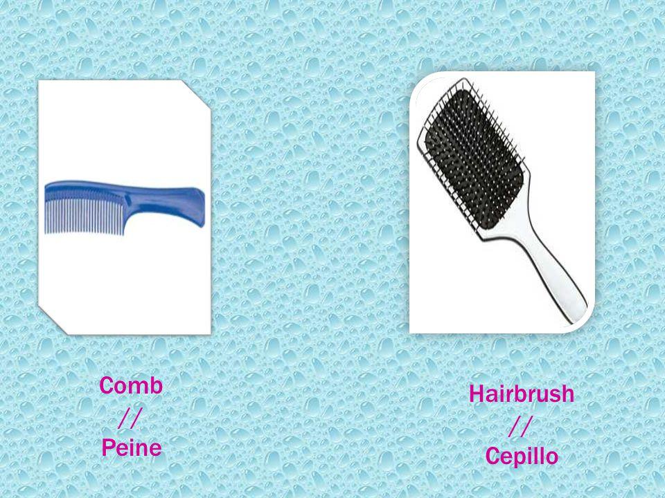 Comb // Peine Hairbrush // Cepillo
