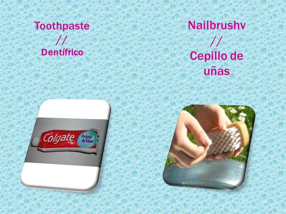 Toothpaste // Dentífrico Nailbrushv // Cepillo de uñas