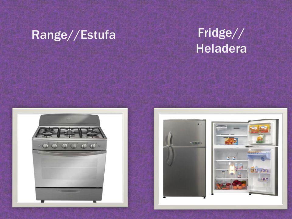 Range//Estufa Fridge// Heladera