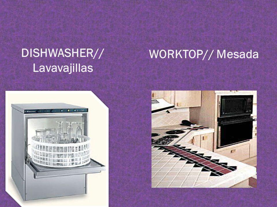 WORKTOP// Mesada DISHWASHER// Lavavajillas