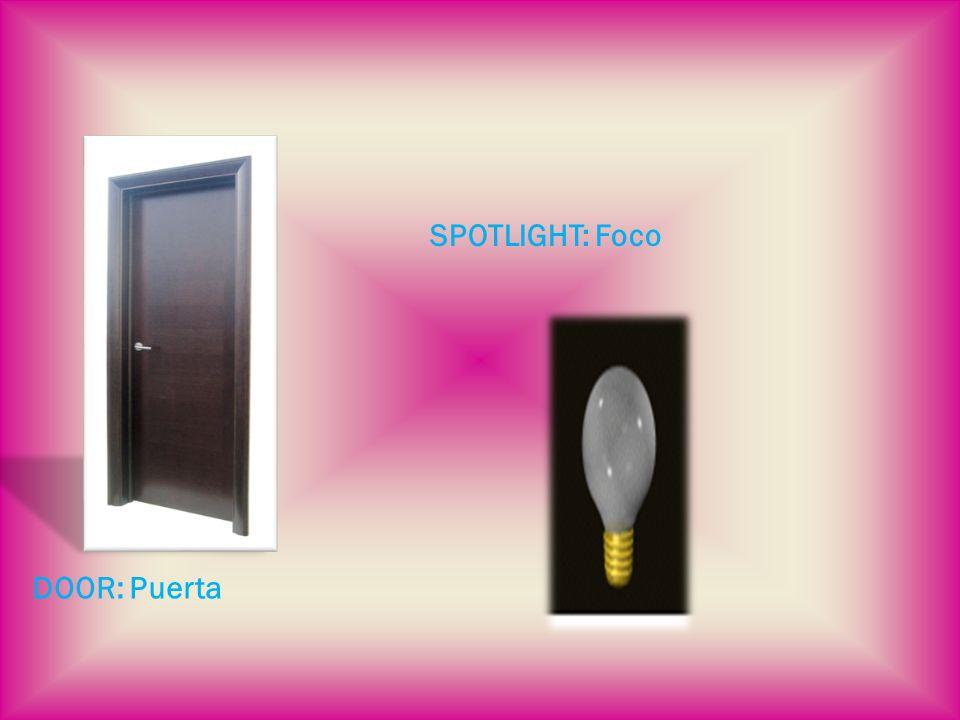 DOOR: Puerta SPOTLIGHT: Foco
