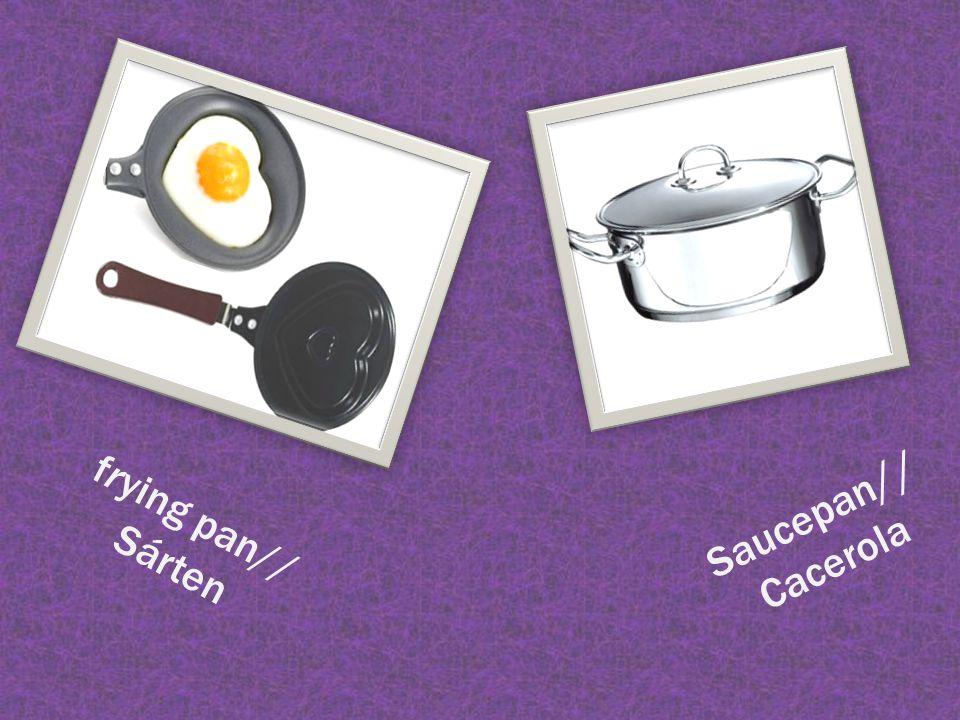 frying pan// Sárten Saucepan // Cacerola