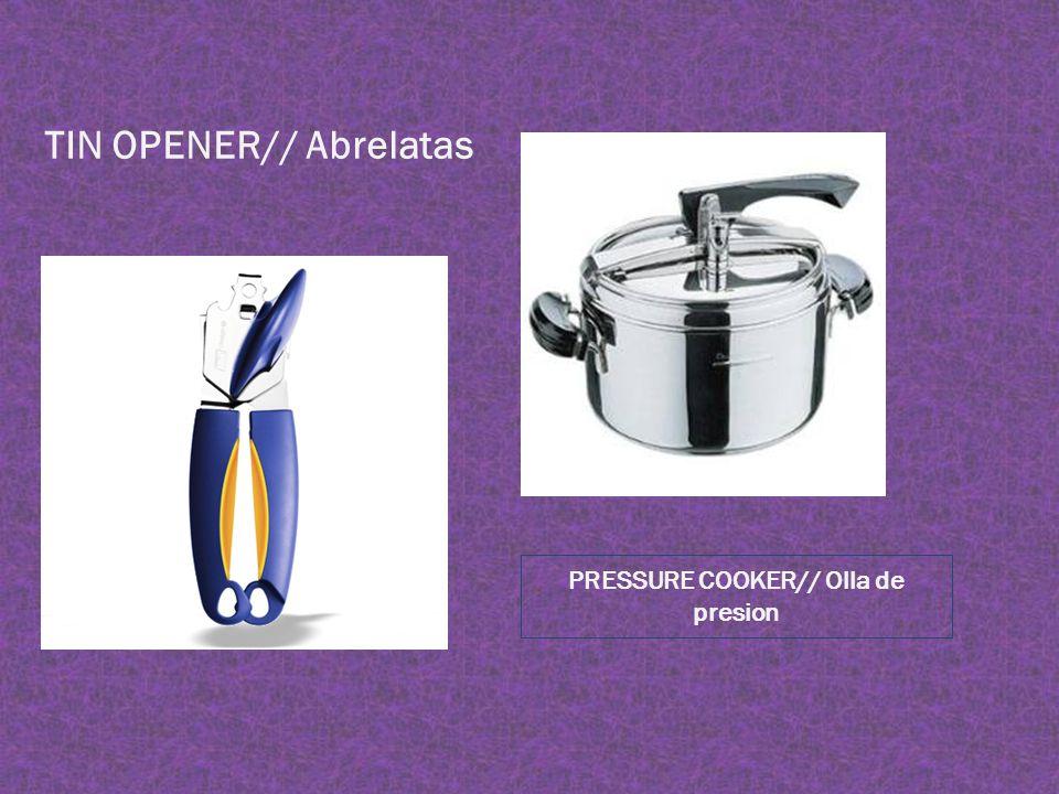 TIN OPENER// Abrelatas PRESSURE COOKER// Olla de presion