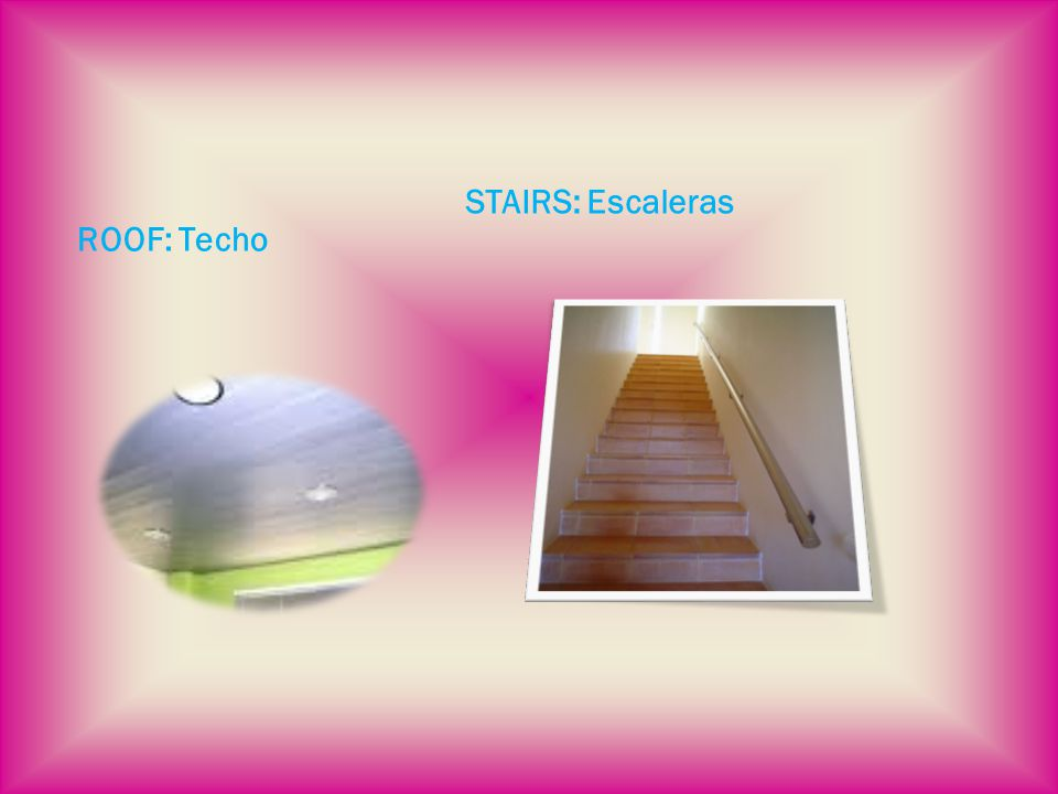 ROOF: Techo STAIRS: Escaleras