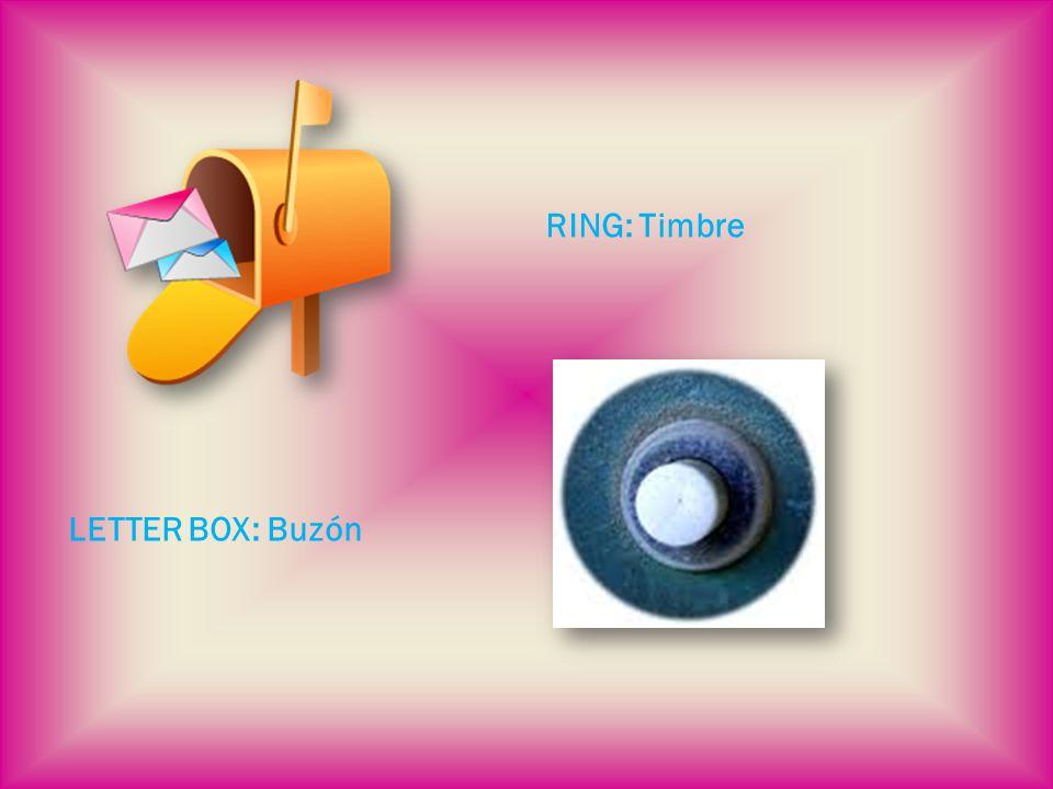 LETTER BOX: Buzón RING: Timbre