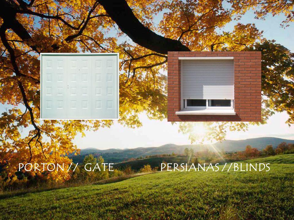 PORTON // GATE PERSIANAS //BLINDS