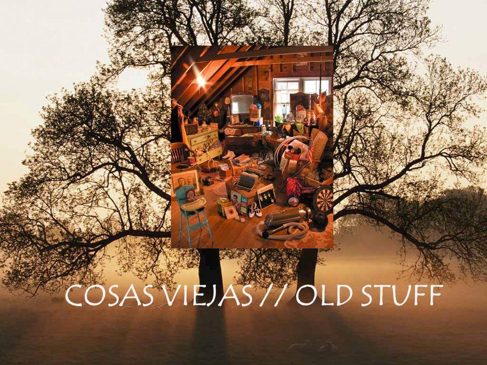 COSAS VIEJAS // OLD STUFF