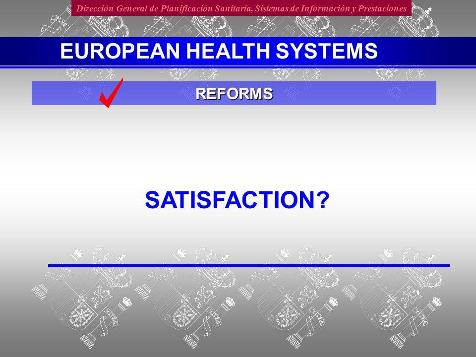 Dirección General de Planificación Sanitaria, Sistemas de Información y PrestacionesSATISFACTION EUROPEAN HEALTH SYSTEMS 0 10 20 30 40 50 60 70 80 90 100 010002000300040005000 $ p.c.