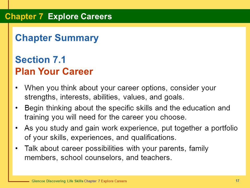 Glencoe Discovering Life Skills Chapter 7 Explore Careers Chapter 7 Explore Careers 17 Chapter Summary Section 7.1 Plan Your Career When you think abo