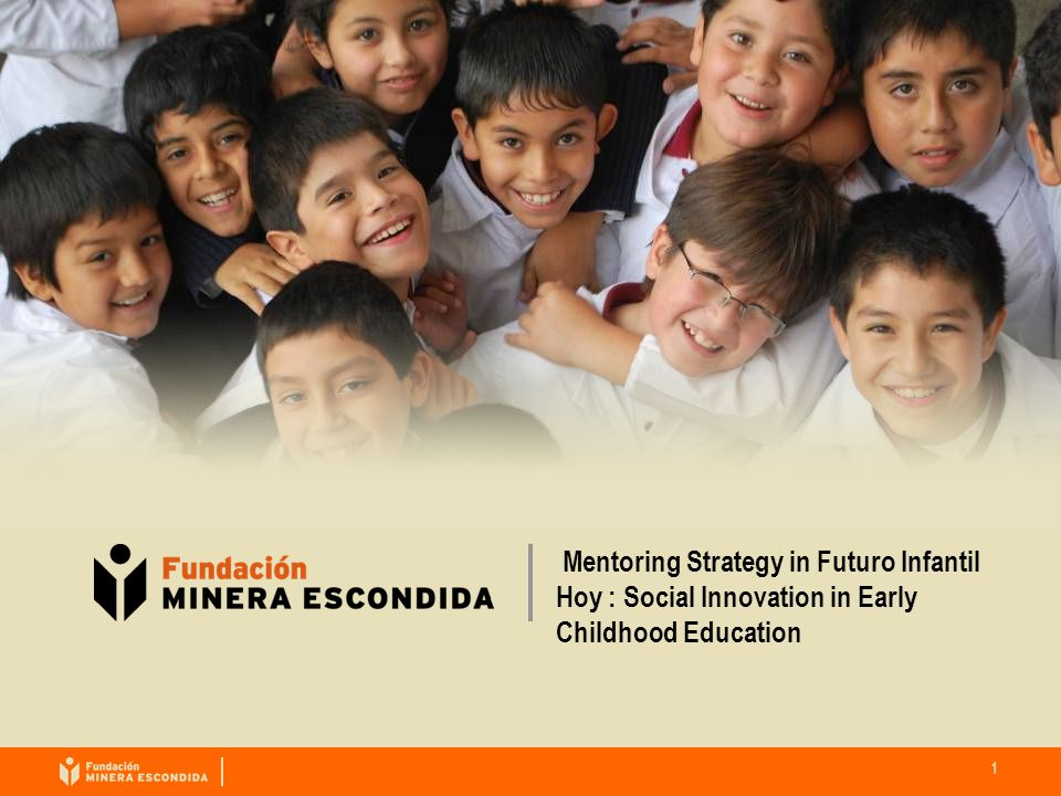 1 Mentoring Strategy in Futuro Infantil Hoy : Social Innovation in Early Childhood Education