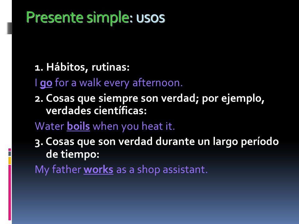 Presente simple: forma interrogativa Interrogativa/ Respuesta corta: Do I live in Tenerife.