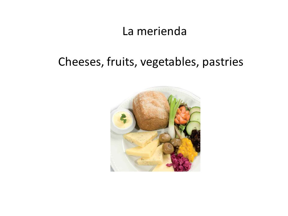 La merienda Cheeses, fruits, vegetables, pastries