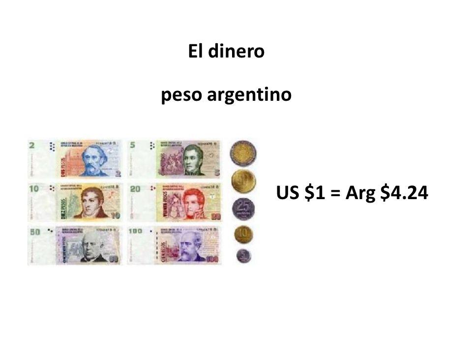 El dinero peso argentino US $1 = Arg $4.24