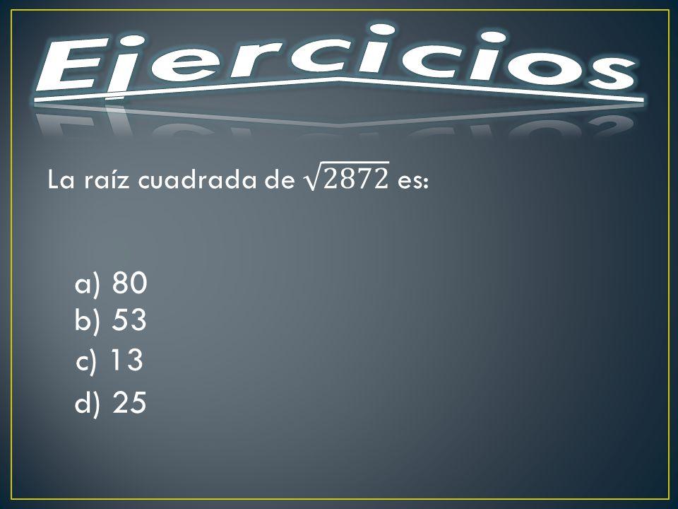 a) 80 b) 53 c) 13 d) 25