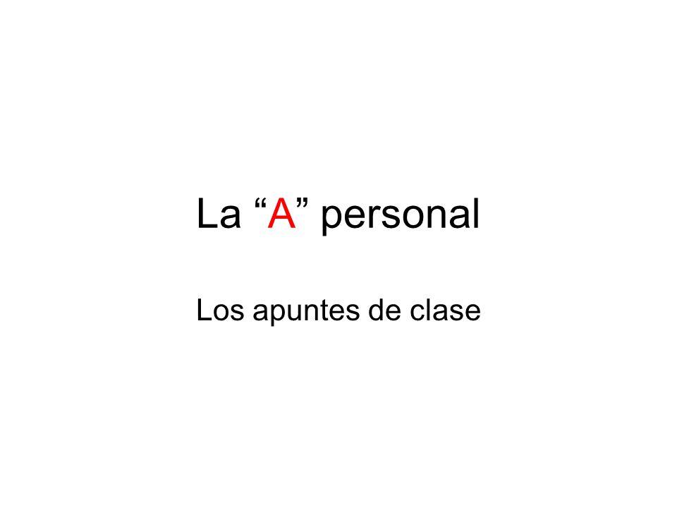 La A personal Los apuntes de clase