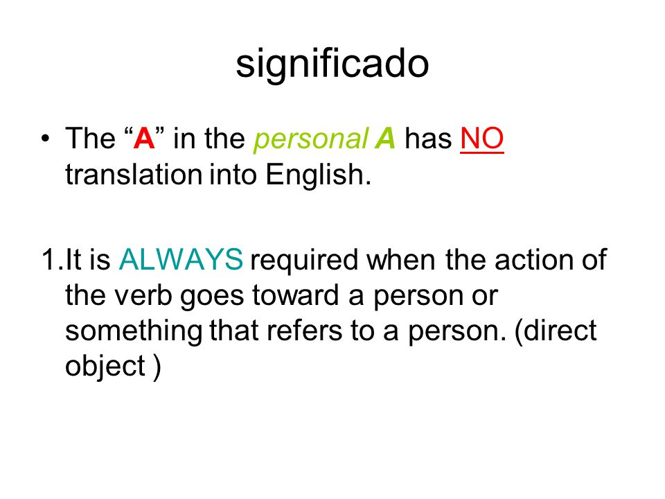 significado The A in the personal A has NO translation into English.