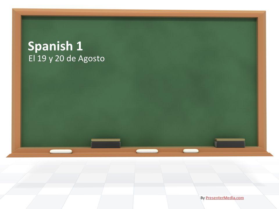 Spanish 1 El 19 y 20 de Agosto By PresenterMedia.comPresenterMedia.com