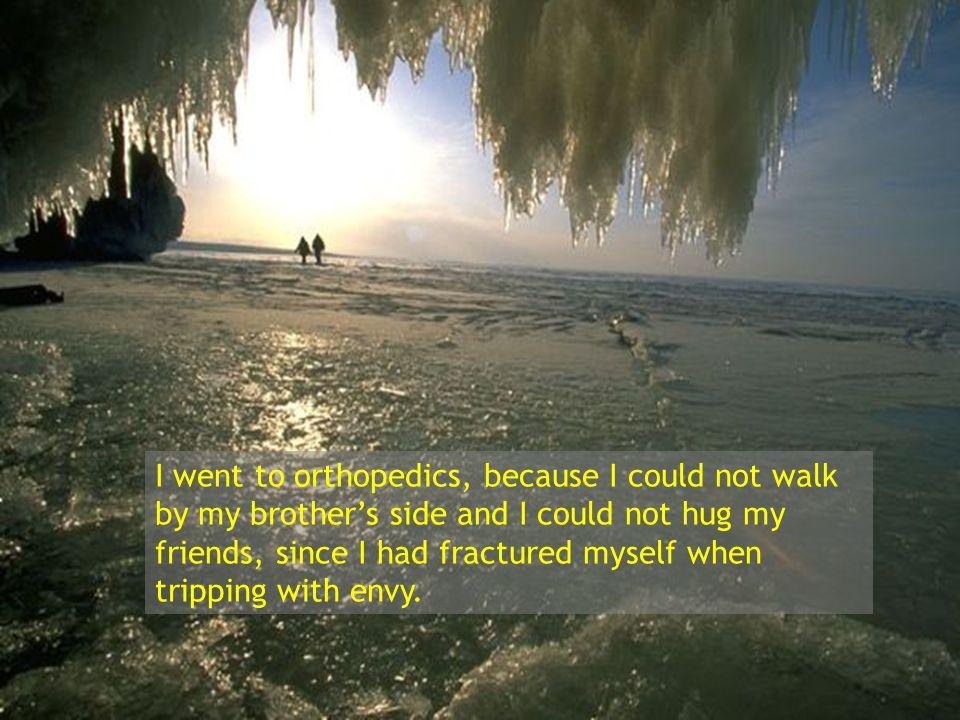 También me encontró miopía, ya que no podía ver más allá de las cosas negativas de mi prójimo.