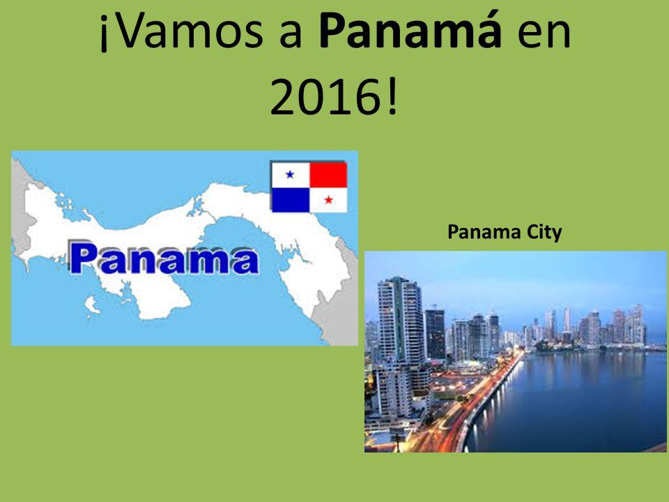 ¡Vamos a Panamá en 2016! Panama City