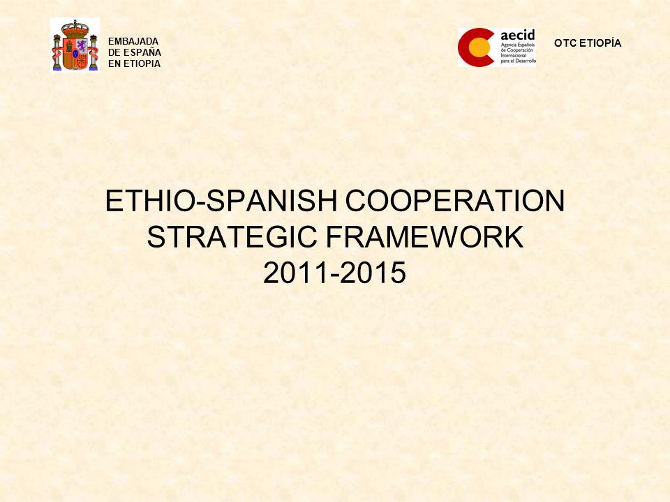 ETHIO-SPANISH COOPERATION STRATEGIC FRAMEWORK 2011-2015 OTC ETIOPÍA EMBAJADA DE ESPAÑA EN ETIOPIA