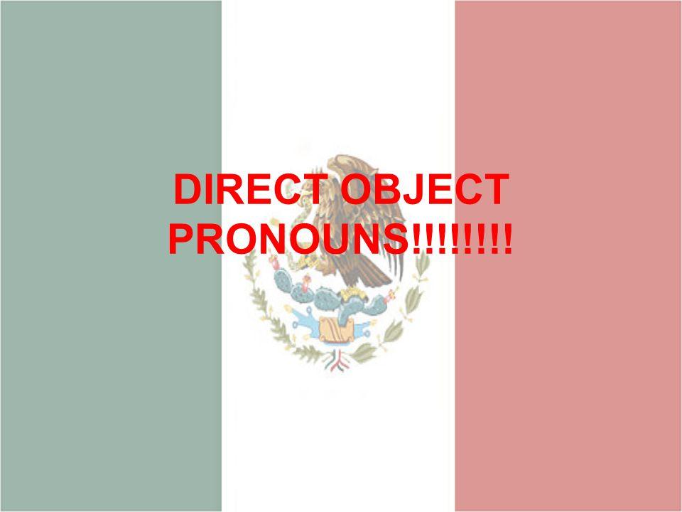 DIRECT OBJECT PRONOUNS!!!!!!!!