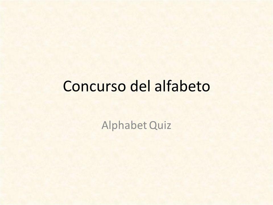 Concurso del alfabeto Alphabet Quiz