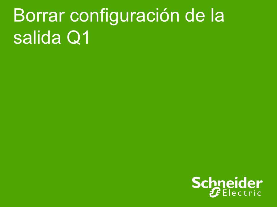 XBR5 Implementation Schneider Electric | Industry Business | Training | E.Pauchet | - May 15 Borrar configuración de la salida Q1 Verde permanente Verde pulsante